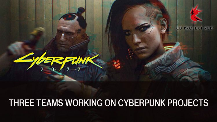 Cyberpunk 2077 is Among Three Cyberpunk Projects CD Projekt Red are Working On