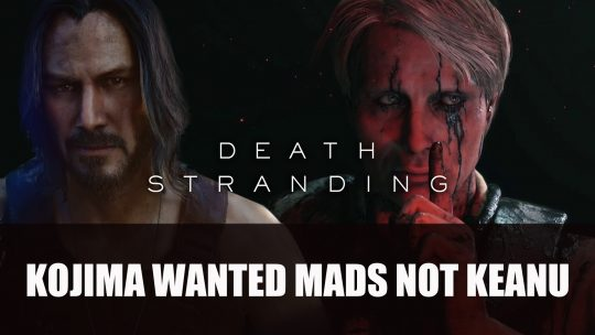Kojima Wanted Mads not Keanu for Death Stranding