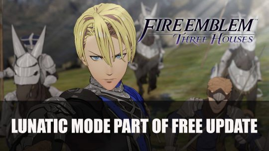 Fire Emblem Three Houses Expansion Pass To Include New Characters; Lunatic Mode Available in Free Update