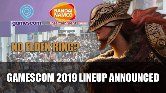 Bandai Namco Announces Gamescom 2019 Lineup with No Elden Ring