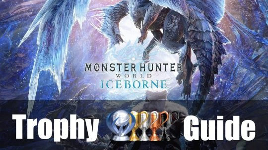 Monster Hunter World Iceborne Trophy & Achievement Guide and Roadmap