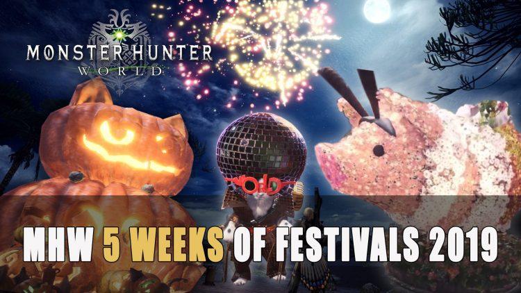 Monster Hunter World 5 Weeks of Festivals 2019 | Fextralife