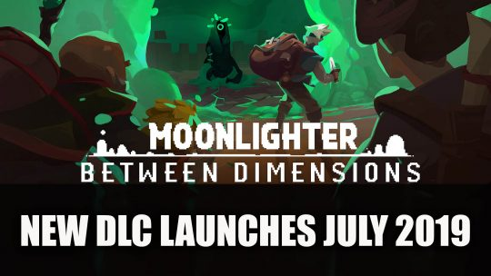 Moonlighter DLC Between Dimensions Releases July 23rd for PC; Consoles Coming Later