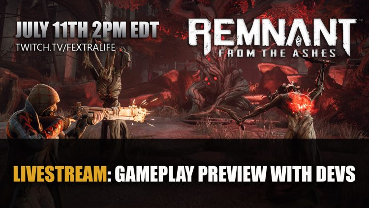 Remnant From the Ashes Livestream Thursday July 11th