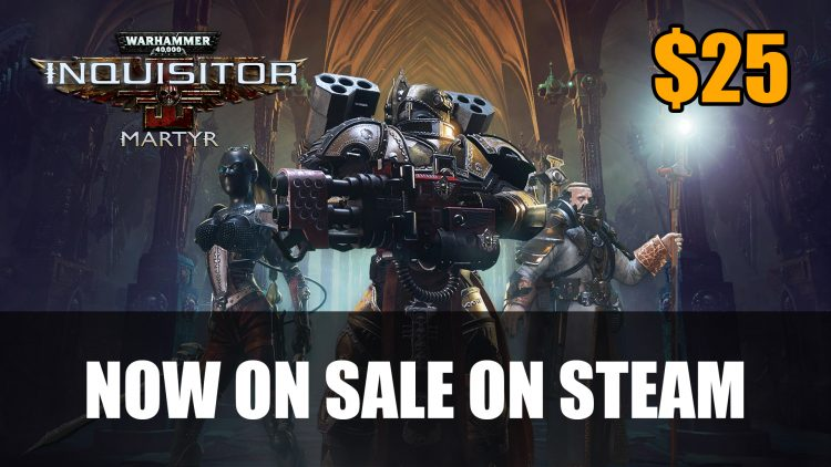 Warhammer 40,000: Inquisitor – Martyr Now 50% Off on Steam