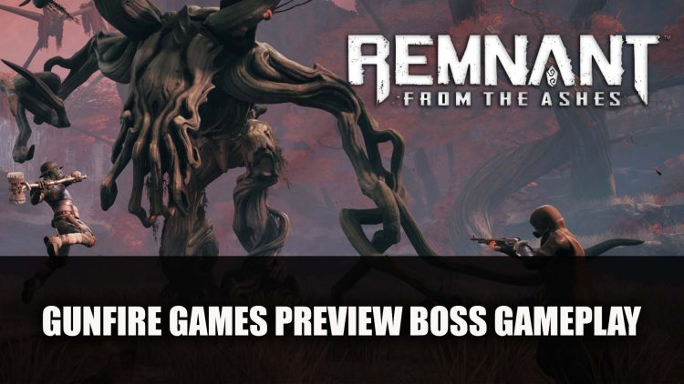 Gunfire Games Releases A Developer Let's Play for Remnant From the Ashes