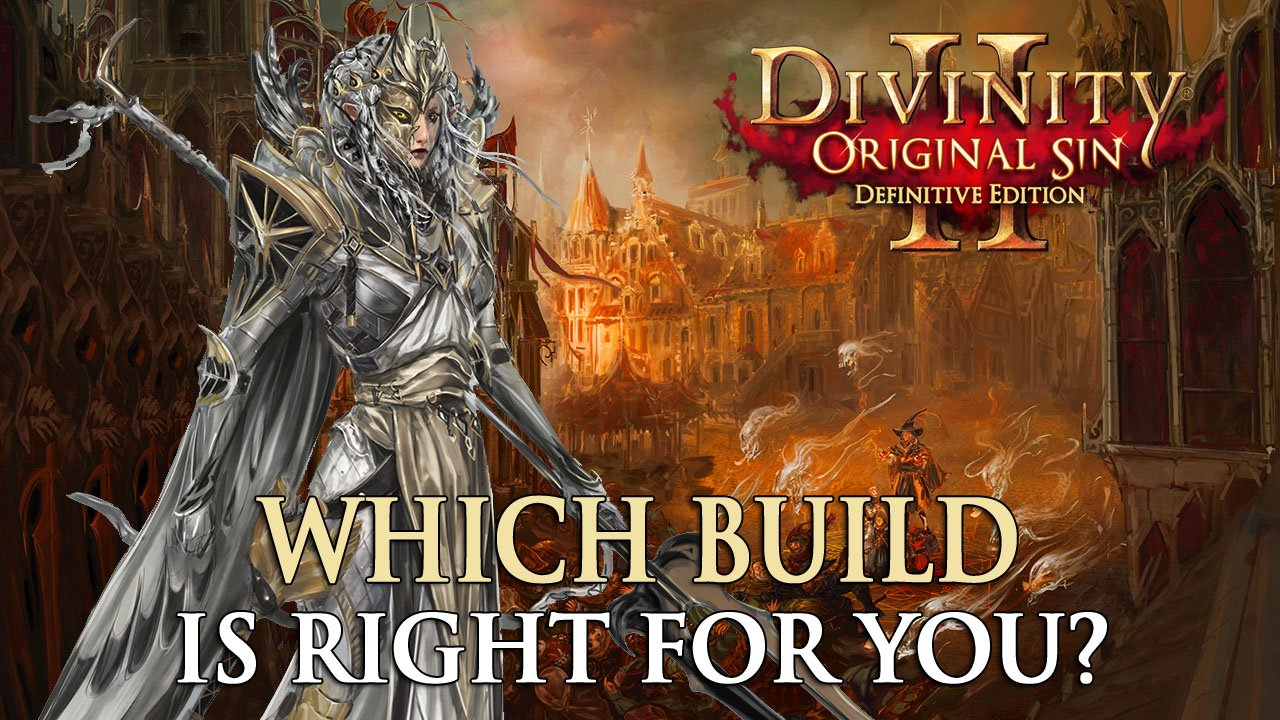 Divinity Original Sin 2: Which Build is Right for You? | Fextralife