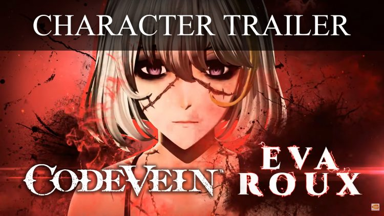 Code Vein Trailer Features Eva Roux