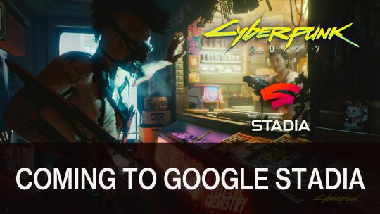 Cyberpunk 2077 Announced to Be Coming to Google Stadia