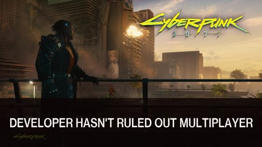 Cyberpunk 2077 Developer Hasn't Ruled Out Multiplayer