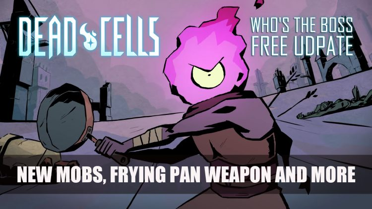 Dead Cells 14th Free Update Bring Mobs Inspired by Bosses and Frying Pan Weapon