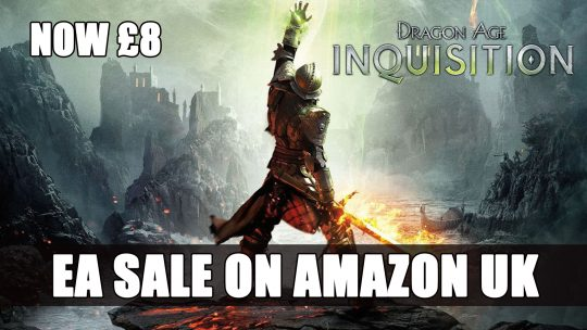 EA Sale on Amazon UK Includes Dragon Age: Inquisition for £8