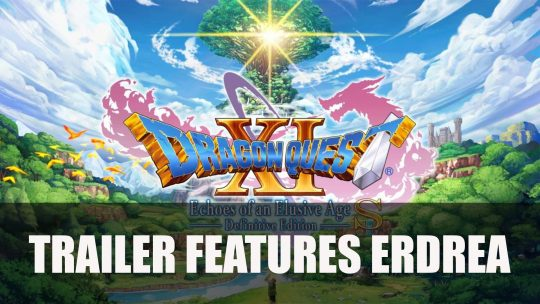 Dragon Quest XI S World of Erdea Trailer Released