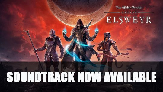 Elder Scrolls Online: Elsweyr Soundtrack Now Available Online