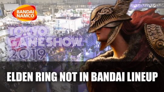 Elden Ring Not in Bandai Lineup for Tokyo Game Show 2019