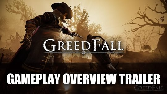 GreedFall Gameplay Overview Trailer Features Character Customisation, Combat and More