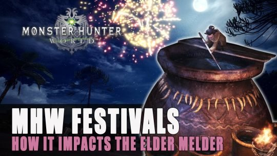 Monster Hunter World Festivals' Impact on the Elder Melder