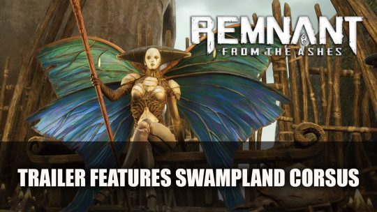 Remnant From The Ashes Trailer Features Primordial Swamp World Corsus