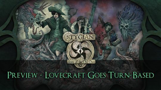 Stygian: Reign of the Old Ones Preview – Lovecraft Goes Turn-Based