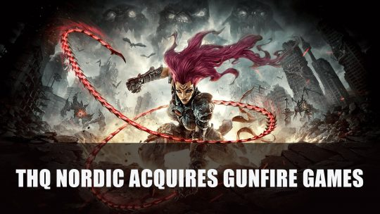 THQ Nordic Acquires Darksiders III Developer Gunfire Games As Well As Other Companies
