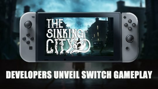 The Sinking City Developers Unveil Switch Gameplay