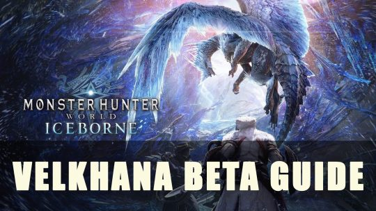Monster Hunter World: Velkhana Beta Guide