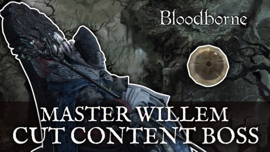 Bloodborne Dataminer Discovers Master Willem Boss Fight