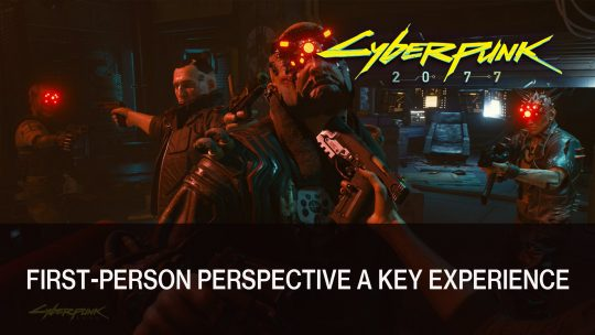 CD Projekt Red Share More on First-Person Perspective for Cyberpunk 2077