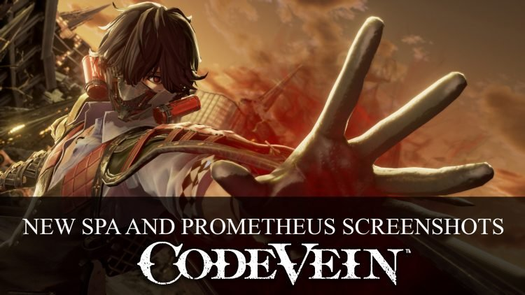 Code Vein New Details Include Spa and Prometheus Blood Code