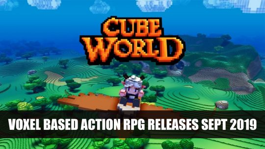 Voxel Based Action RPG Cube World Releases This September 2019