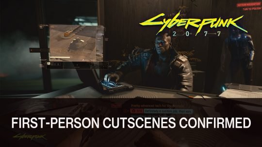 CD Projekt Red Confirms Cyberpunk 2077 First-Person Cutscenes