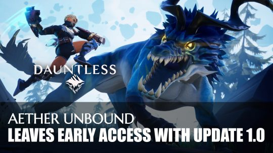 Dauntless Update 1.0 Takes It Out of Early Access