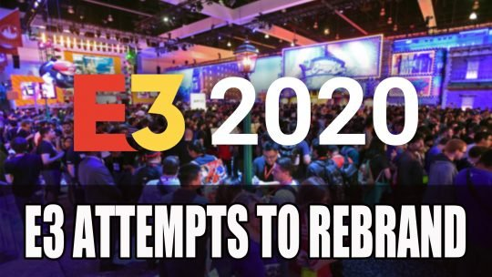 E3 2020 Will Undergo Changes Including New Floor Plan, Industry-Only Day Plus More