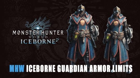 Monster Hunter World Iceborne Guardian Armor Limits