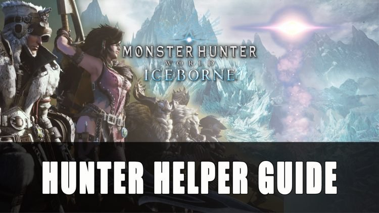 Monster Hunter World Iceborne Hunter Helper Guide