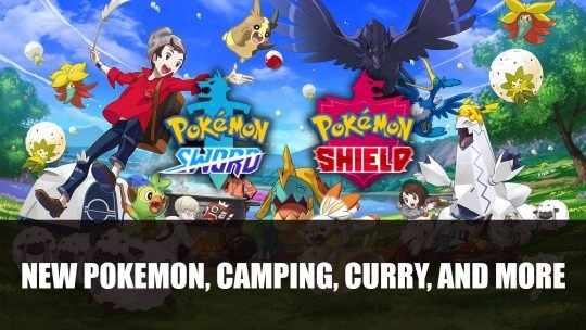 Pokemon Sword and Shield New Details Include New Pokemon, Camping, Curry, Customisation and More