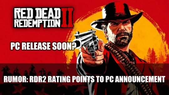 Rumor: Red Dead Redemption 2 Rating Points to PC Announcement Soon