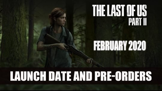 The Last of Us Part II Releases February 2020