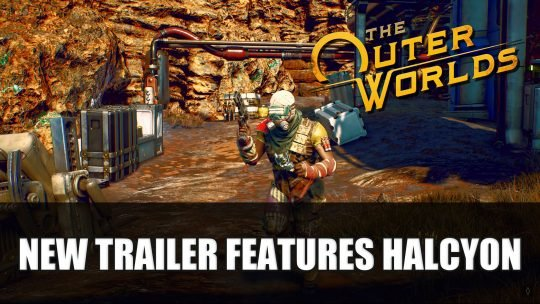 New The Outer Worlds Trailer Features Halcyon