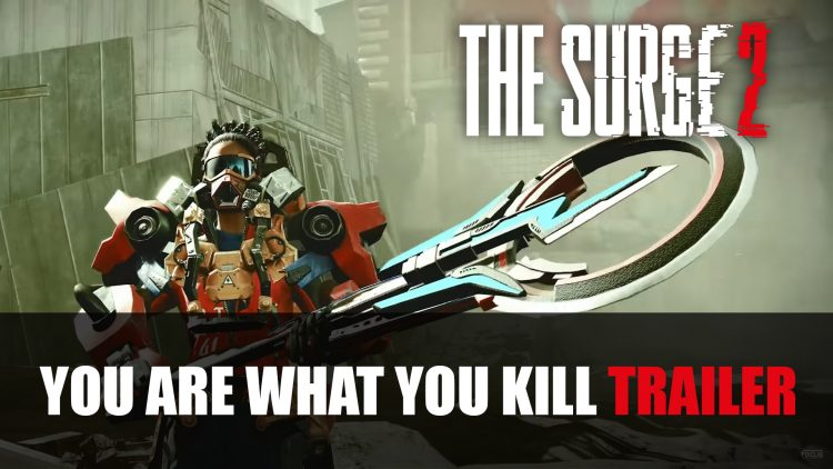 The Surge 2 Trailer 'You Are What You Kill'