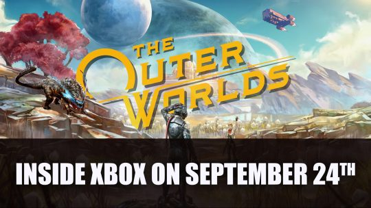 Inside Xbox To Focus on The Outer Worlds on September 24th