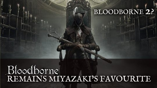 Hidetaka Miyazaki Reveals Bloodborne As His Favourite FromSoftware Title