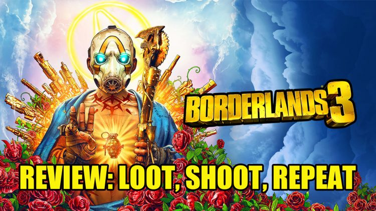 Borderlands 3 Review – Loot, Shoot, Repeat