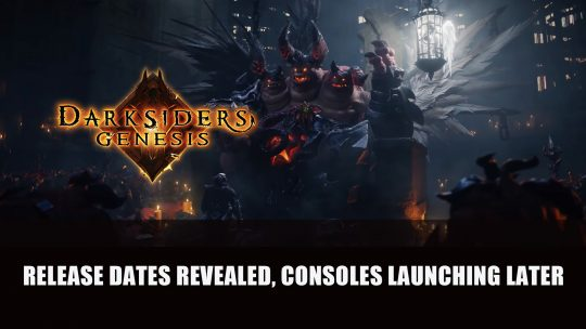 Darksiders Genesis Release Dates Revealed, Launching on Consoles Later