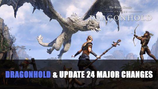 Elder Scrolls Online Dragonhold & Update 24 Major Changes
