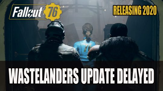 Fallout 76 Wastelanders Update Delayed Meaning NPCs Arrive Next Year