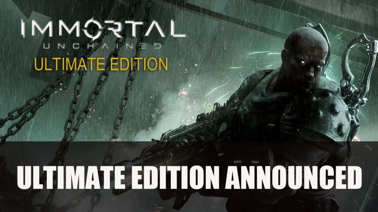 Immortal: Unchained Ultimate Edition Announced