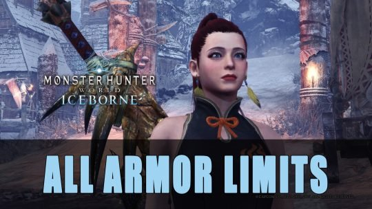 Monster Hunter World Iceborne: All Armor Limits