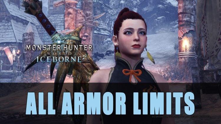 Monster Hunter World Iceborne: All Armor Limits