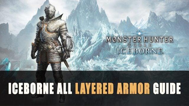 Monster Hunter World Iceborne All Layered Armor Guide Fextralife